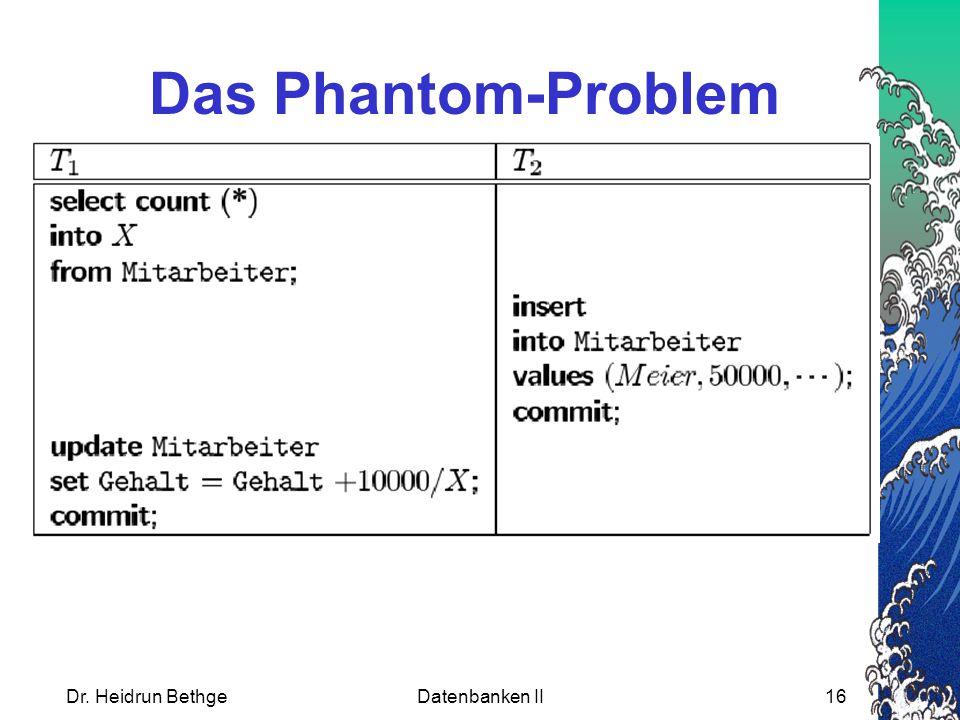 Dr. Heidrun BethgeDatenbanken II16 Das Phantom-Problem