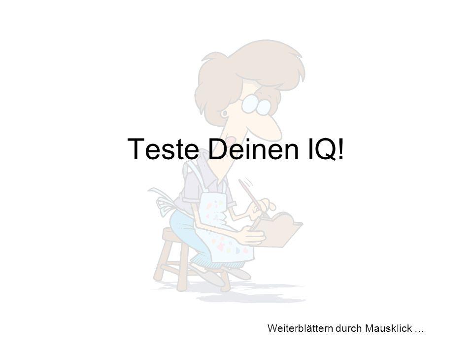 Weiterblättern durch Mausklick … Teste Deinen IQ!
