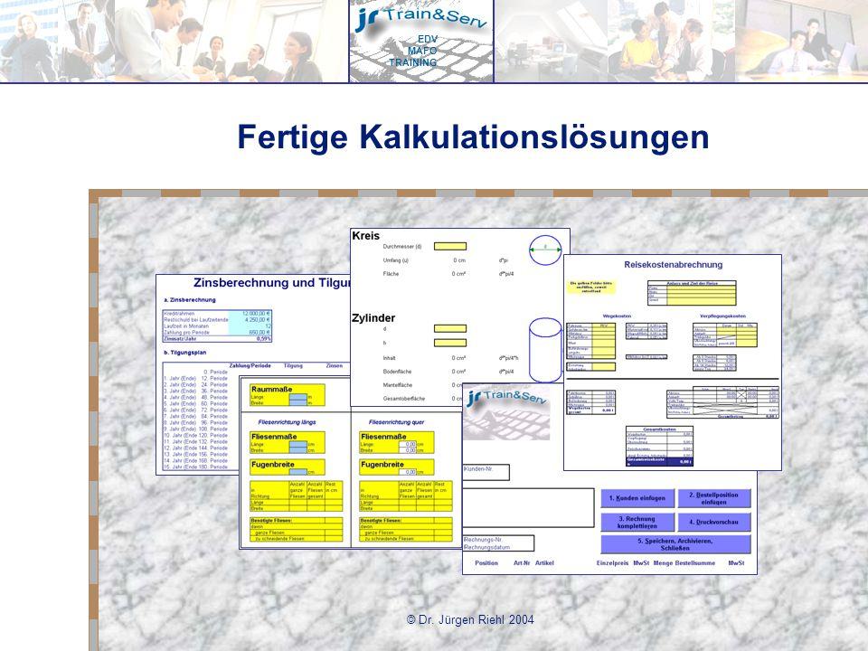 EDV MAFO TRAINING © Dr. Jürgen Riehl 2004 Fertige Kalkulationslösungen