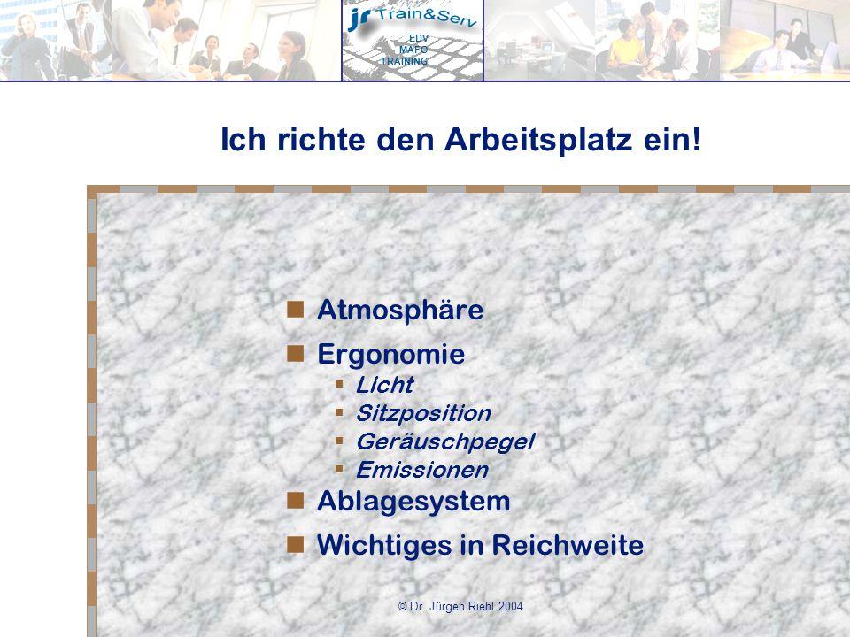 EDV MAFO TRAINING © Dr.Jürgen Riehl 2004 Ich richte den Arbeitsplatz ein.