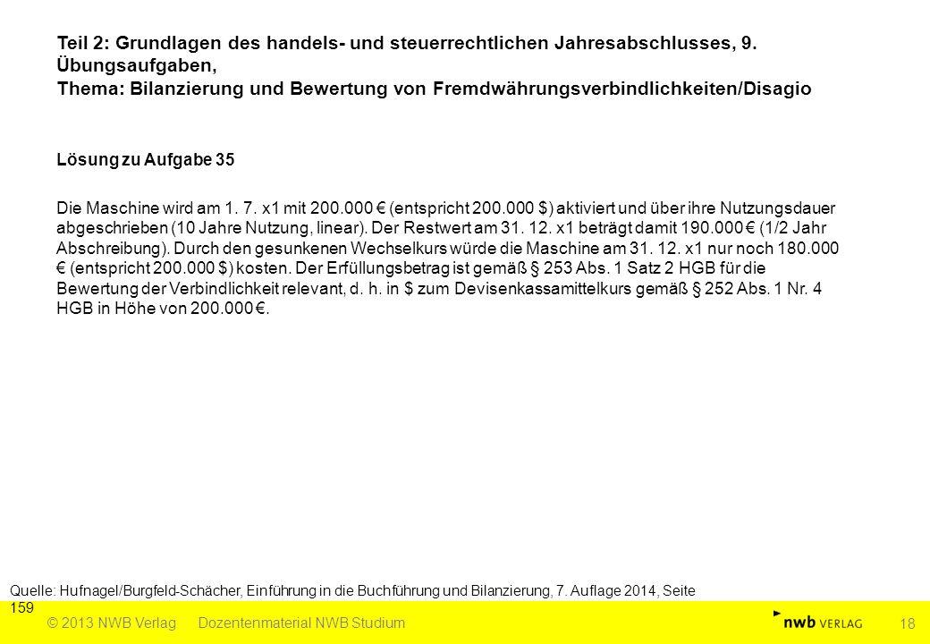 Teil 2: Grundlagen des handels- und steuerrechtlichen Jahresabschlusses, 9. Übungsaufgaben, Thema: Bilanzierung und Bewertung von Fremdwährungsverbind
