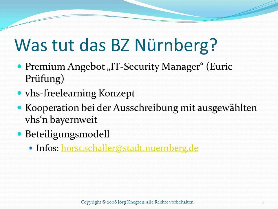 """Was tut das BZ Nürnberg? Premium Angebot """"IT-Security Manager"""" (Euric Prüfung) vhs-freelearning Konzept Kooperation bei der Ausschreibung mit ausgewäh"""