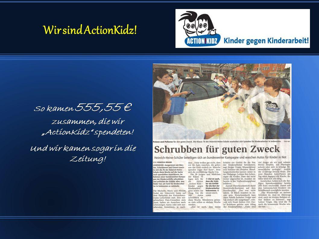 """Wir sind ActionKidz. So kamen 555,55 € zusammen, die wir """"ActionKidz spendeten."""