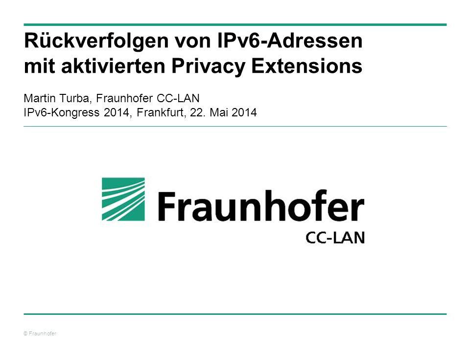 © Fraunhofer Umsetzen der Anforderungen als Benutzeroberfläche – Endgerät anhand von IPv6-Adresse finden Suche nach der MAC-Adresse eines Endgeräts anhand einer IPv6-Adresse zu einem bestimmten Zeitpunkt Suche nach einem Endgerät anhand einer IPv6-Adresse [TEMP14]