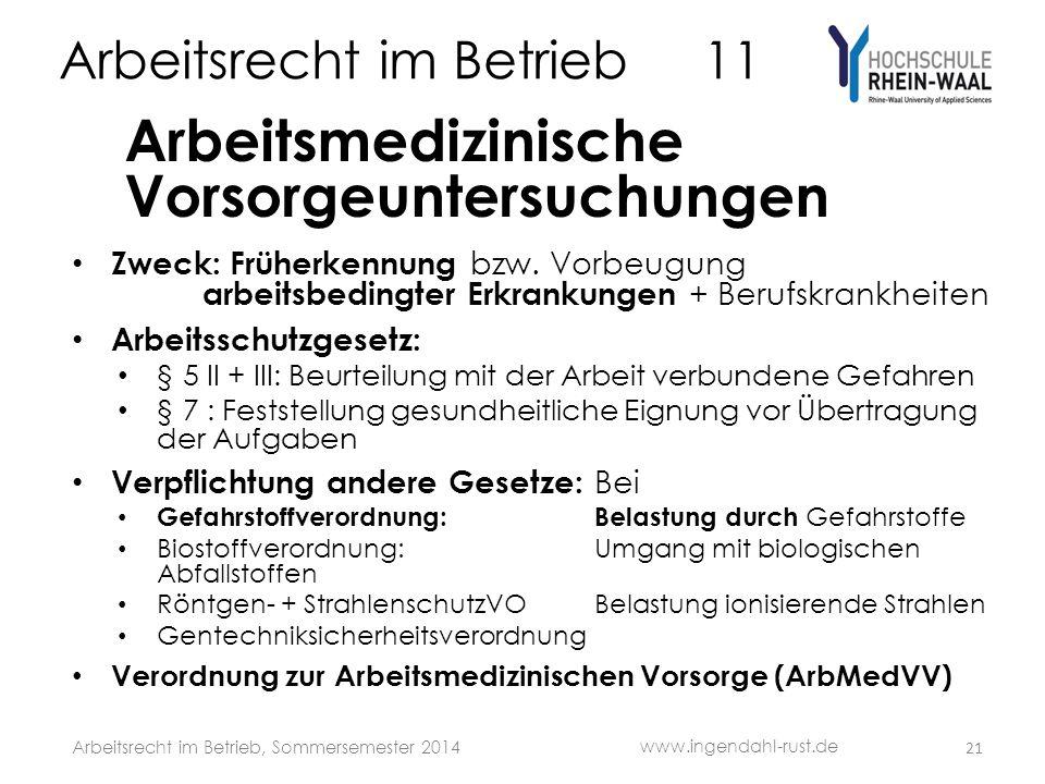 Arbeitsrecht im Betrieb 11 Arbeitsmedizinische Vorsorgeuntersuchungen Zweck: Früherkennung bzw.