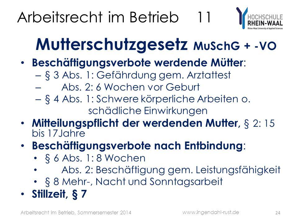 Arbeitsrecht im Betrieb 11 Mutterschutzgesetz MuSchG + -VO Beschäftigungsverbote werdende Mütter : – § 3 Abs.