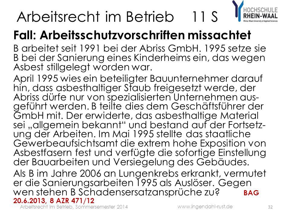 Arbeitsrecht im Betrieb 11 S Fall: Arbeitsschutzvorschriften missachtet B arbeitet seit 1991 bei der Abriss GmbH.