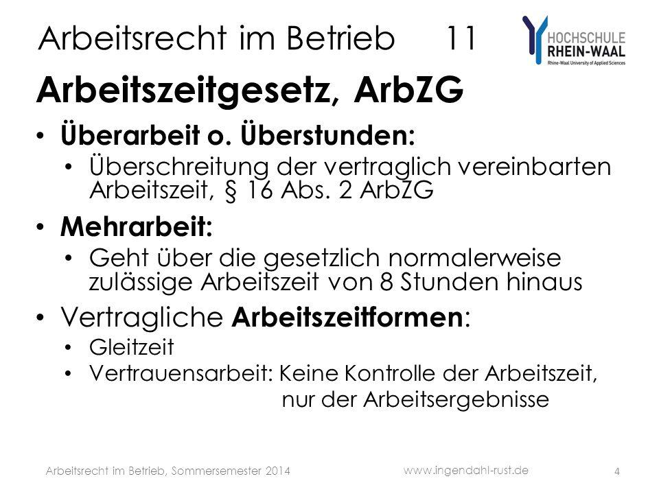 Arbeitsrecht im Betrieb 11 Arbeitszeitgesetz, ArbZG Überarbeit o.