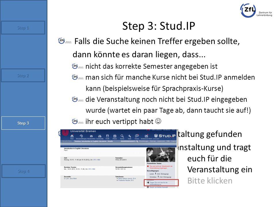 Step 3: Stud.IP Falls die Suche keinen Treffer ergeben sollte, dann könnte es daran liegen, dass... nicht das korrekte Semester angegeben ist man sich