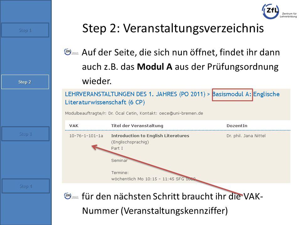 Step 2: Veranstaltungsverzeichnis Auf der Seite, die sich nun öffnet, findet ihr dann auch z.B. das Modul A aus der Prüfungsordnung wieder. für den nä