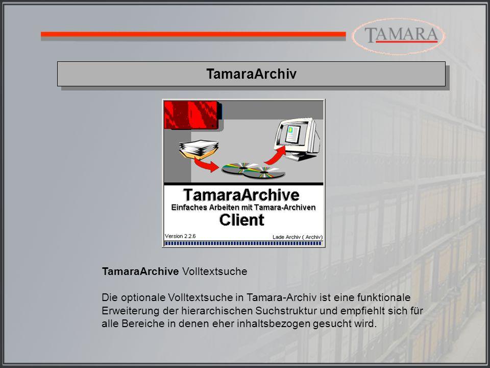 TamaraArchiv Gesuchte Textteile, also ganze Wörter oder Bruchstücke von Wörtern eingeben...