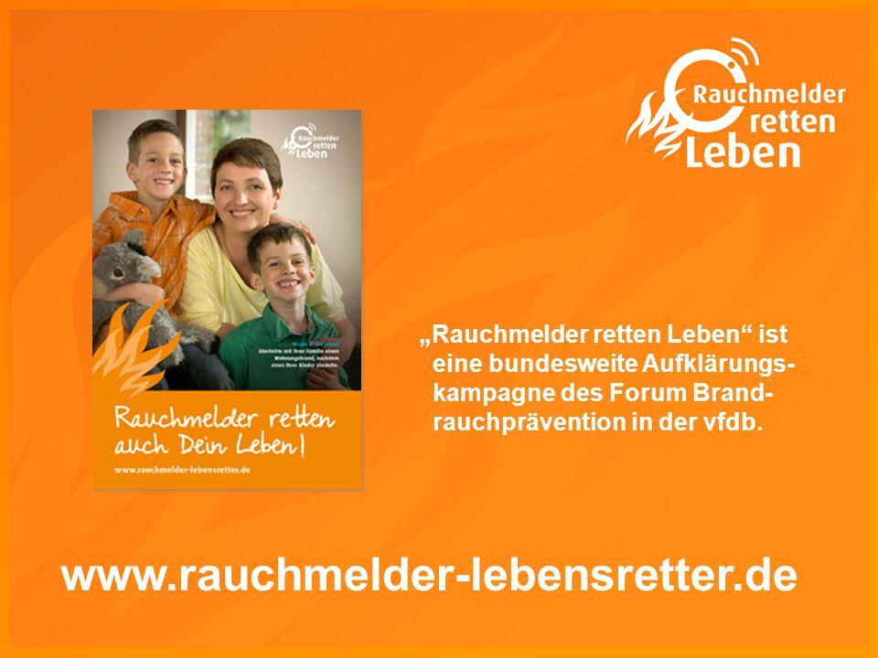 """www.rauchmelder-lebensretter.de """"Rauchmelder retten Leben"""" ist eine bundesweite Aufklärungs- kampagne des Forum Brand- rauchprävention in der vfdb."""