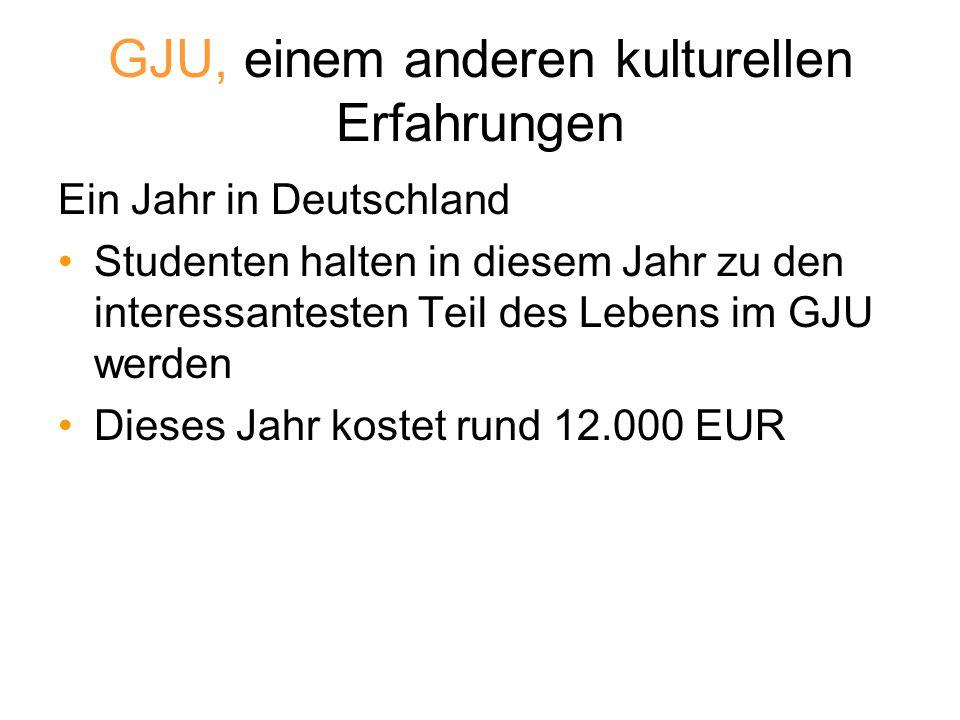 GJU, einem anderen kulturellen Erfahrungen Ein Jahr in Deutschland Studenten halten in diesem Jahr zu den interessantesten Teil des Lebens im GJU werd