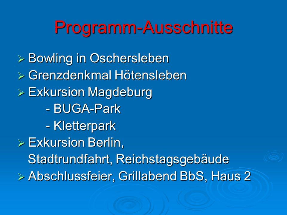 Programm-Ausschnitte BBBBowling in Oschersleben GGGGrenzdenkmal Hötensleben EEEExkursion Magdeburg - BUGA-Park - Kletterpark EEEExkurs