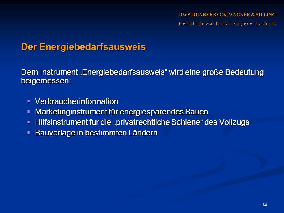 """14 Der Energiebedarfsausweis Dem Instrument """"Energiebedarfsausweis"""" wird eine große Bedeutung beigemessen:  Verbraucherinformation  Marketinginstrum"""
