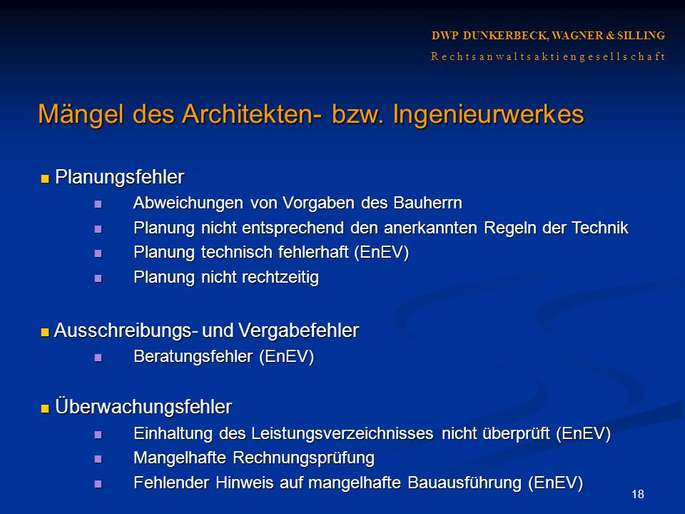 18 DWP DUNKERBECK, WAGNER & SILLING R e c h t s a n w a l t s a k t i e n g e s e l l s c h a f t Mängel des Architekten- bzw.