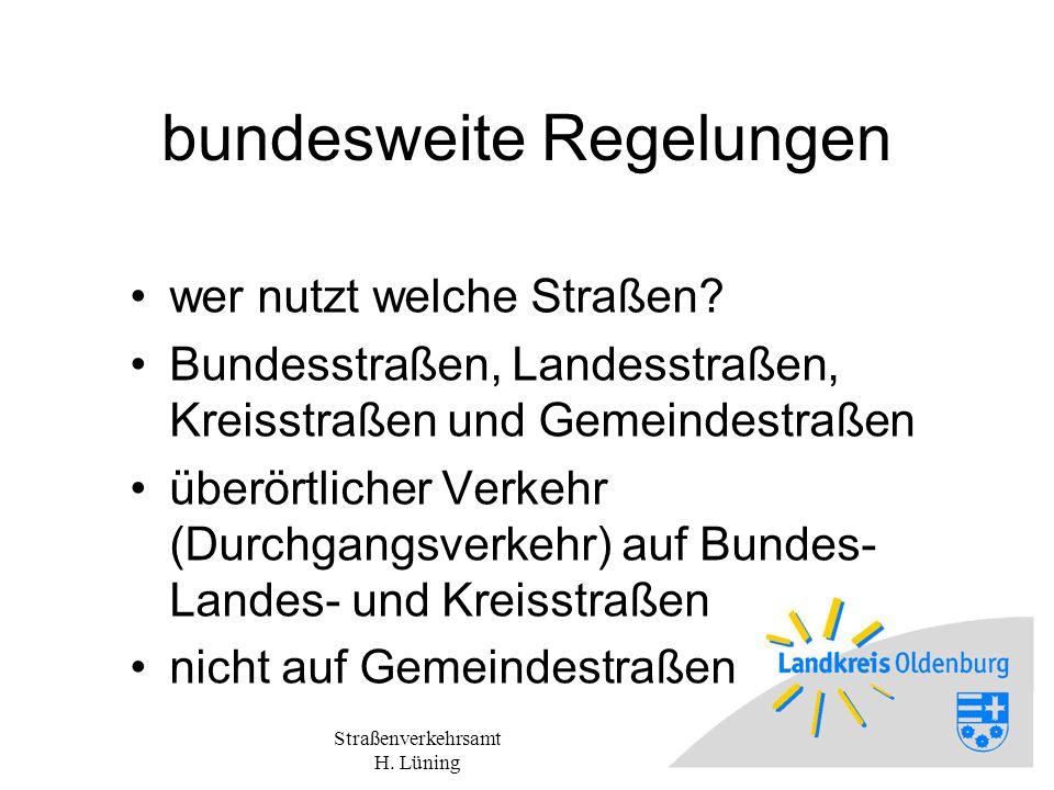 Straßenverkehrsamt H.Lüning bundesweite Regelungen wer nutzt welche Straßen.