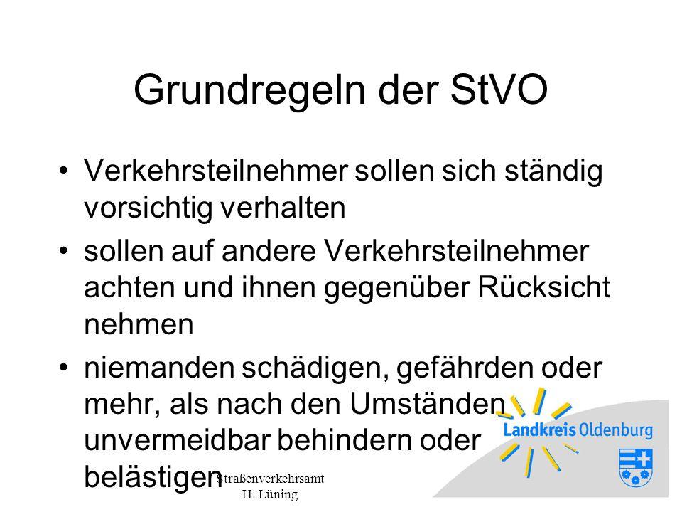 Straßenverkehrsamt H. Lüning Leitgedanke bei den Grundregeln: gegenseitige Rücksichtnahme!