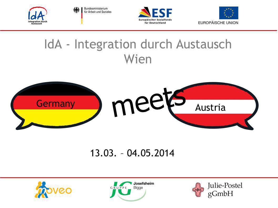 IdA - Integration durch Austausch Wien Germany Austria meets 13.03. – 04.05.2014