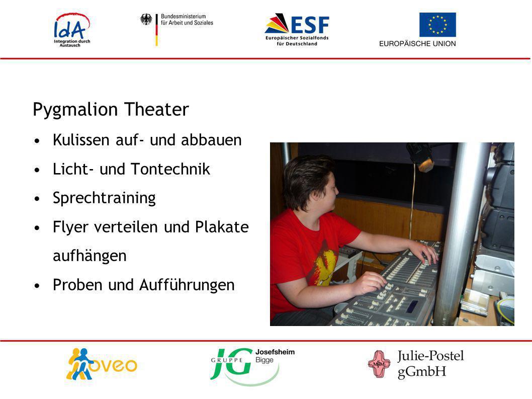Pygmalion Theater Kulissen auf- und abbauen Licht- und Tontechnik Sprechtraining Flyer verteilen und Plakate aufhängen Proben und Aufführungen