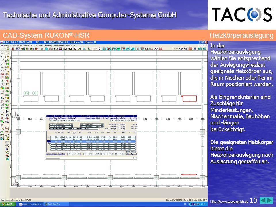 Technische und Administrative Computer-Systeme GmbH CAD-System RUKON ® -HSR Heizkörperauslegung In der Heizkörperauslegung wählen Sie entsprechend der