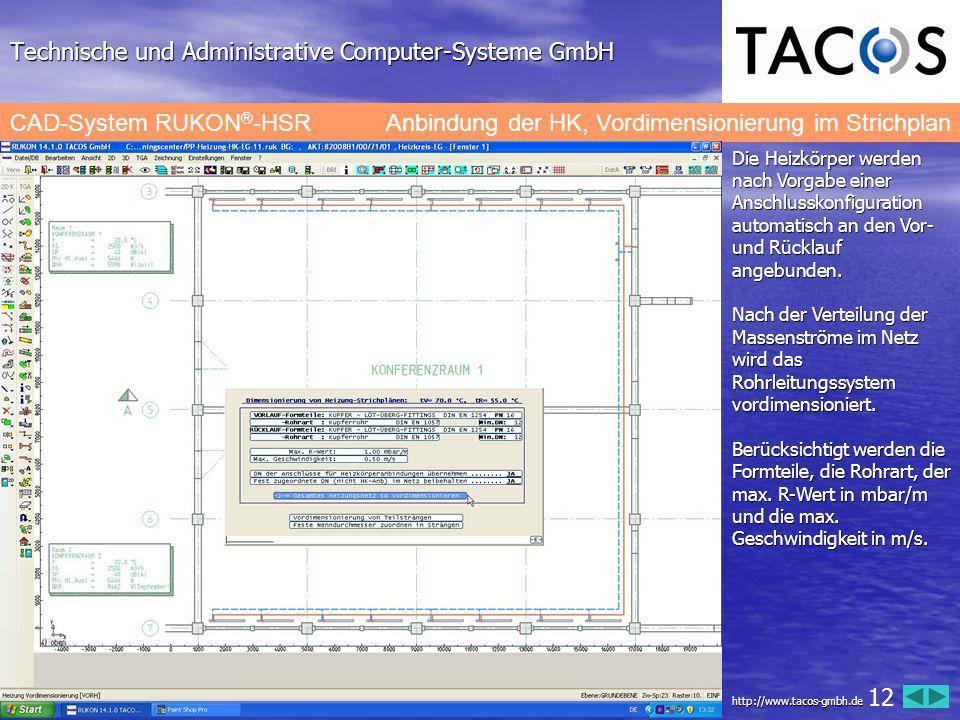 Technische und Administrative Computer-Systeme GmbH CAD-System RUKON ® -HSR Anbindung der HK, Vordimensionierung im Strichplan Die Heizkörper werden n