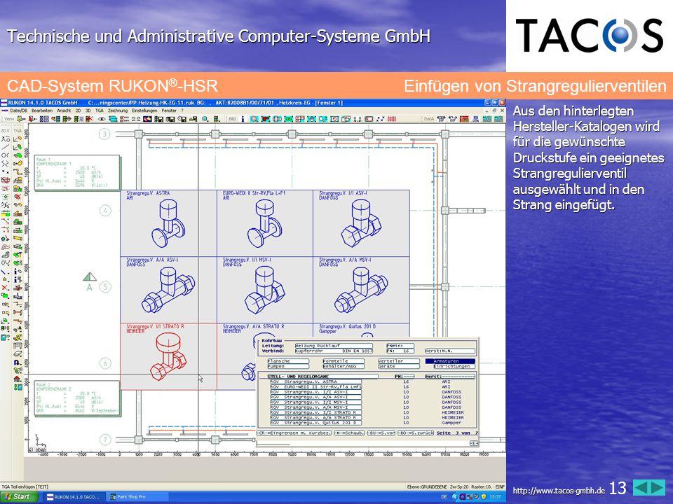 Technische und Administrative Computer-Systeme GmbH CAD-System RUKON ® -HSR Einfügen von Strangregulierventilen http://www.tacos-gmbh.de 13 Aus den hi