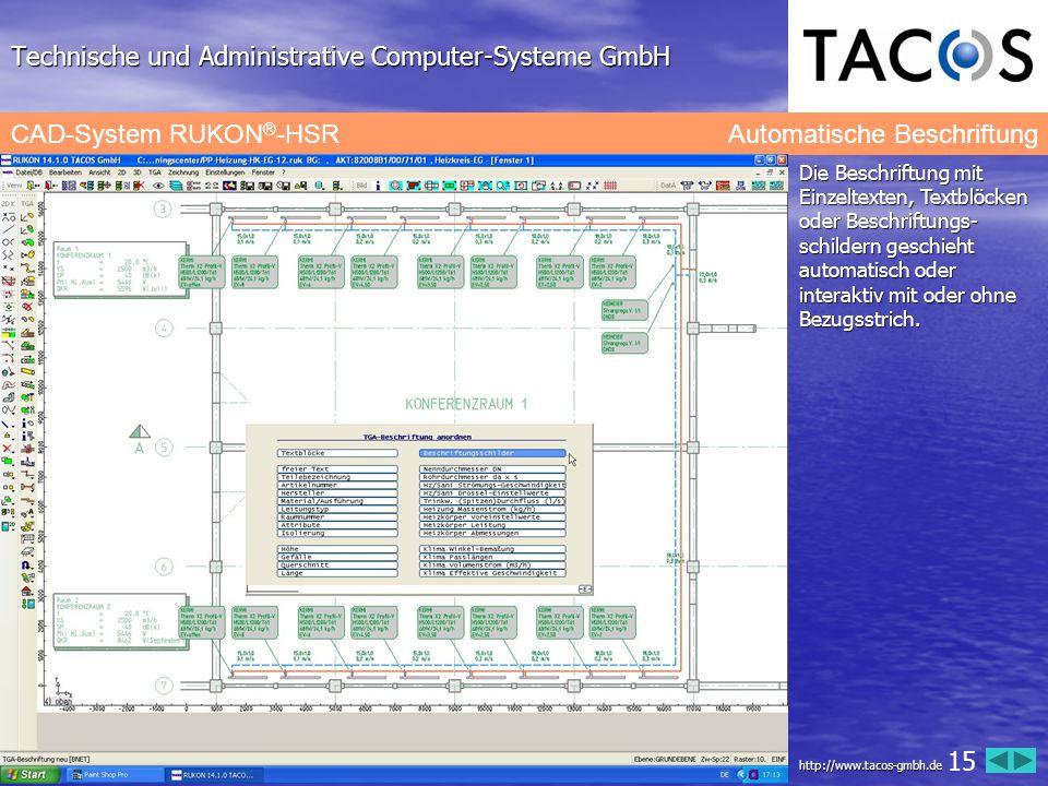 Technische und Administrative Computer-Systeme GmbH CAD-System RUKON ® -HSR Automatische Beschriftung Die Beschriftung mit Einzeltexten, Textblöcken o