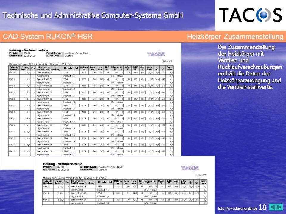 Technische und Administrative Computer-Systeme GmbH CAD-System RUKON ® -HSR Heizkörper Zusammenstellung Die Zusammenstellung der Heizkörper mit Ventil