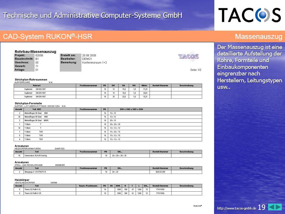 Technische und Administrative Computer-Systeme GmbH CAD-System RUKON ® -HSR Massenauszug Der Massenauszug ist eine detaillierte Aufstellung der Rohre,