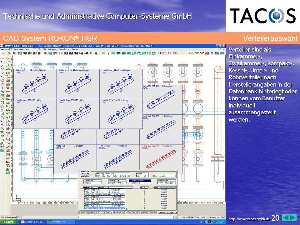 Technische und Administrative Computer-Systeme GmbH CAD-System RUKON ® -HSR Verteilerauswahl Verteiler sind als Einkammer-, Zweikammer-, Kompakt-, Kes