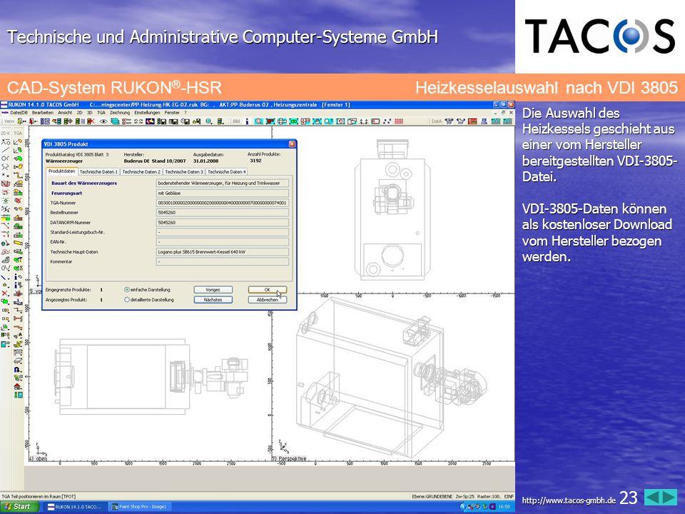 Technische und Administrative Computer-Systeme GmbH CAD-System RUKON ® -HSRHeizkesselauswahl nach VDI 3805 Die Auswahl des Heizkessels geschieht aus e