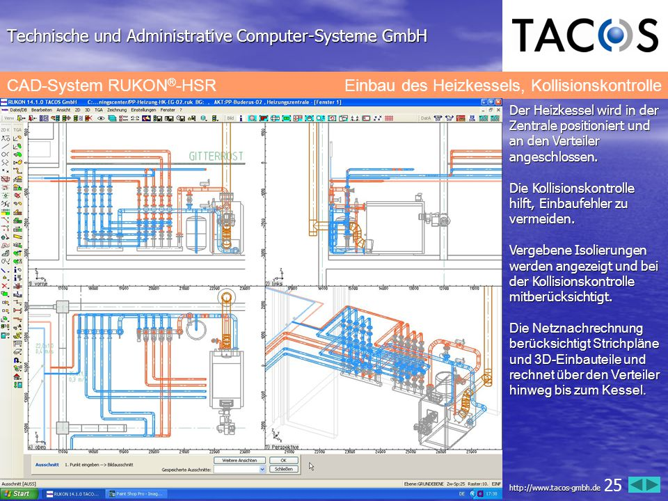 Technische und Administrative Computer-Systeme GmbH CAD-System RUKON ® -HSR Einbau des Heizkessels, Kollisionskontrolle Der Heizkessel wird in der Zen