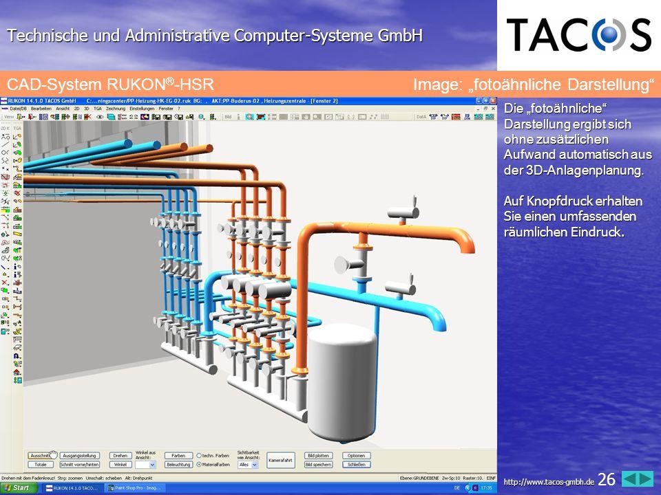 """Technische und Administrative Computer-Systeme GmbH CAD-System RUKON ® -HSR Image: """"fotoähnliche Darstellung"""" Die """"fotoähnliche"""" Darstellung ergibt si"""