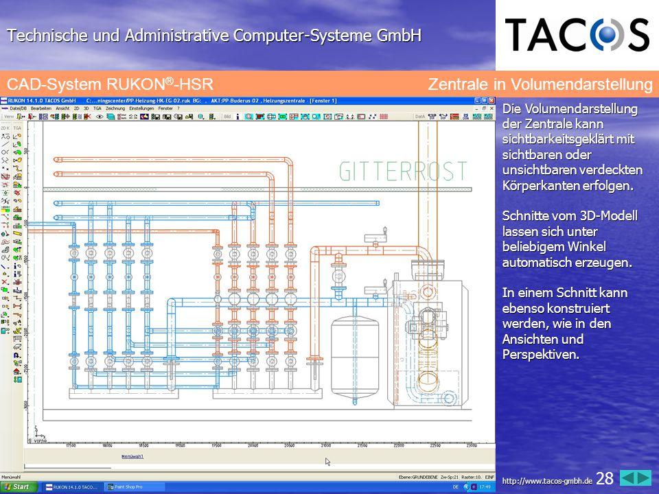 Technische und Administrative Computer-Systeme GmbH CAD-System RUKON ® -HSR Zentrale in Volumendarstellung Die Volumendarstellung der Zentrale kann si