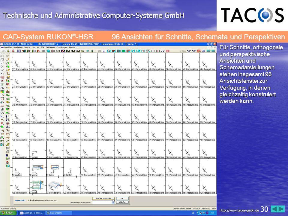 Technische und Administrative Computer-Systeme GmbH CAD-System RUKON ® -HSR 96 Ansichten für Schnitte, Schemata und Perspektiven Für Schnitte, orthogo