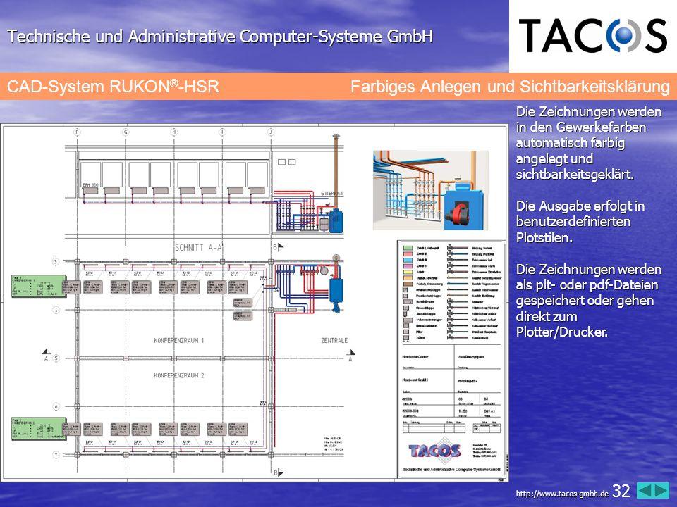 Technische und Administrative Computer-Systeme GmbH CAD-System RUKON ® -HSR Farbiges Anlegen und Sichtbarkeitsklärung Die Zeichnungen werden in den Ge