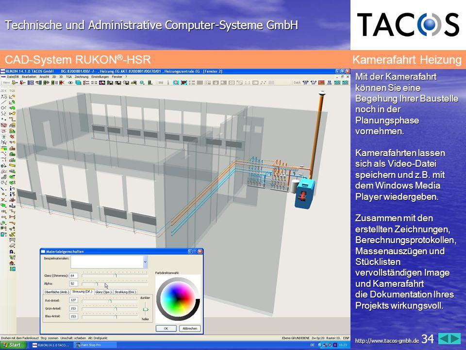 Technische und Administrative Computer-Systeme GmbH CAD-System RUKON ® -HSR Kamerafahrt Heizung Mit der Kamerafahrt können Sie eine Begehung Ihrer Bau