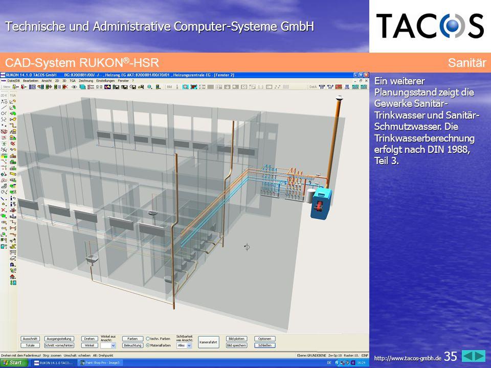 Technische und Administrative Computer-Systeme GmbH CAD-System RUKON ® -HSRSanitär Ein weiterer Planungsstand zeigt die Gewerke Sanitär- Trinkwasser u