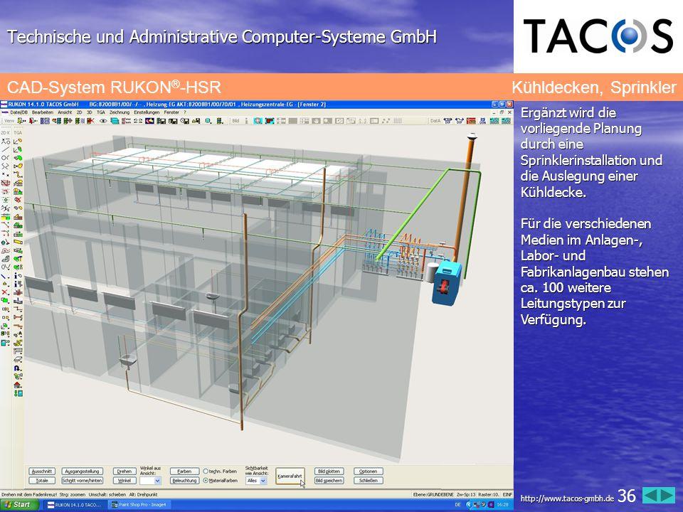 Technische und Administrative Computer-Systeme GmbH CAD-System RUKON ® -HSRKühldecken, Sprinkler Ergänzt wird die vorliegende Planung durch eine Sprin