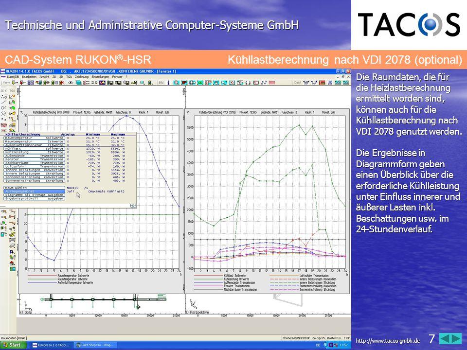 Technische und Administrative Computer-Systeme GmbH CAD-System RUKON ® -HSRKühllastberechnung nach VDI 2078 (optional) Die Raumdaten, die für die Heiz