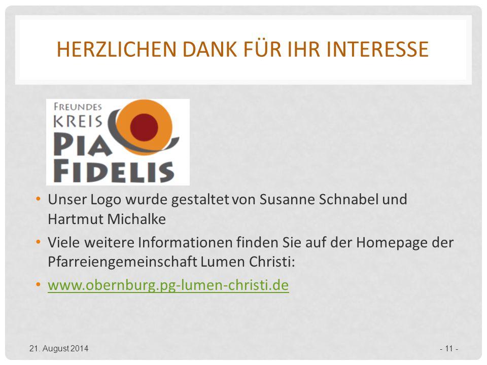 HERZLICHEN DANK FÜR IHR INTERESSE Unser Logo wurde gestaltet von Susanne Schnabel und Hartmut Michalke Viele weitere Informationen finden Sie auf der