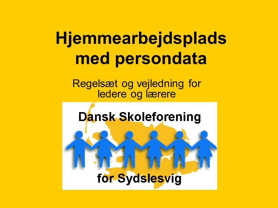 Hjemmearbejdsplads med persondata Regelsæt og vejledning for ledere og lærere