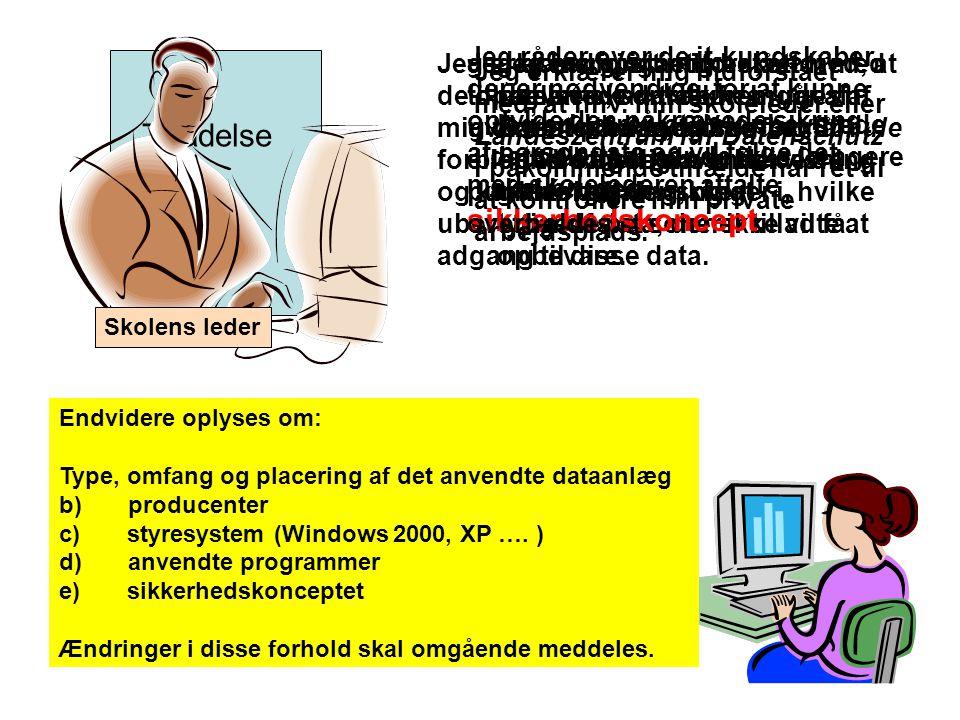 Sikkerhedskoncept Windows 2000 eller Windows XP (Linux) Sikkerhedsopdateringer Firewall Virusscanner Hensigtsmæssige brugerkonti med autorisation (pasword, pauseskærm m.m) Kryptering af person-data