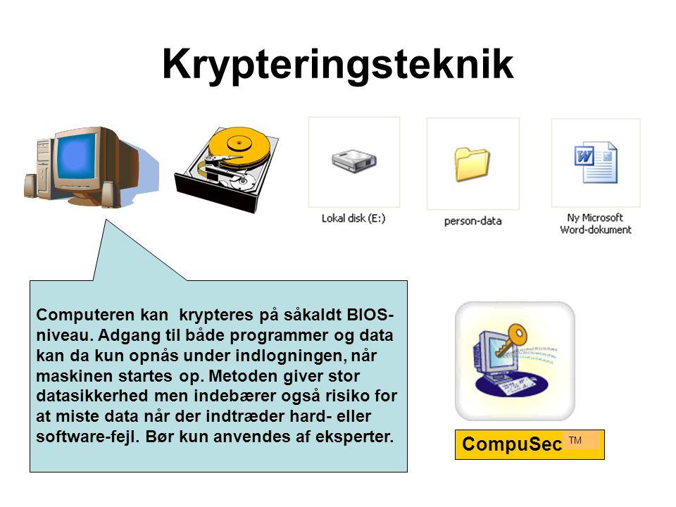 Computeren kan krypteres på såkaldt BIOS- niveau. Adgang til både programmer og data kan da kun opnås under indlogningen, når maskinen startes op. Met