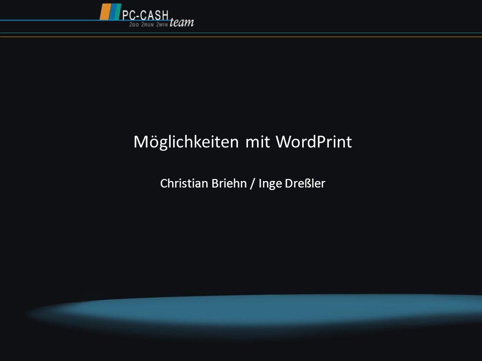 Möglichkeiten mit WordPrint Christian Briehn / Inge Dreßler