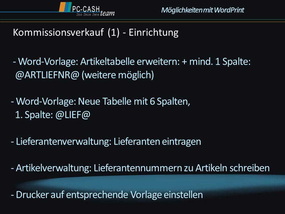 - Word-Vorlage: Artikeltabelle erweitern: + mind. 1 Spalte: @ARTLIEFNR@ (weitere möglich) - Word-Vorlage: Neue Tabelle mit 6 Spalten, 1. Spalte: @LIEF