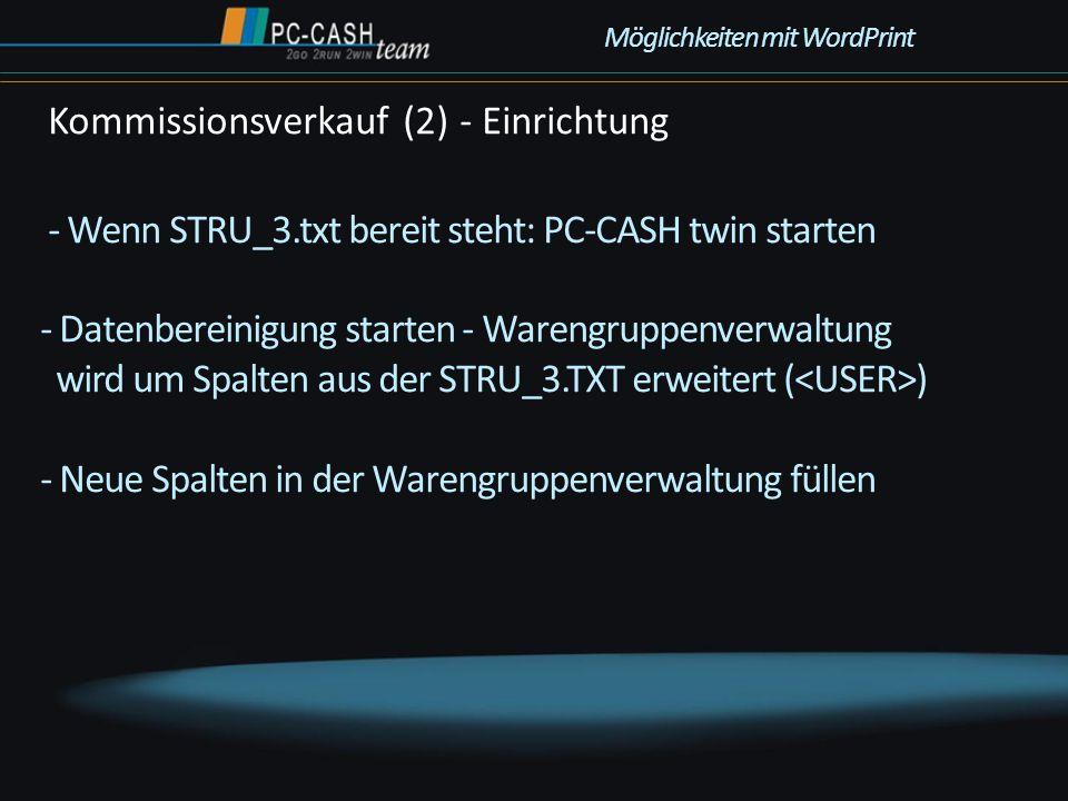 - Wenn STRU_3.txt bereit steht: PC-CASH twin starten - Datenbereinigung starten - Warengruppenverwaltung wird um Spalten aus der STRU_3.TXT erweitert