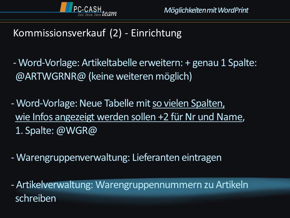 - Word-Vorlage: Artikeltabelle erweitern: + genau 1 Spalte: @ARTWGRNR@ (keine weiteren möglich) - Word-Vorlage: Neue Tabelle mit so vielen Spalten, wi