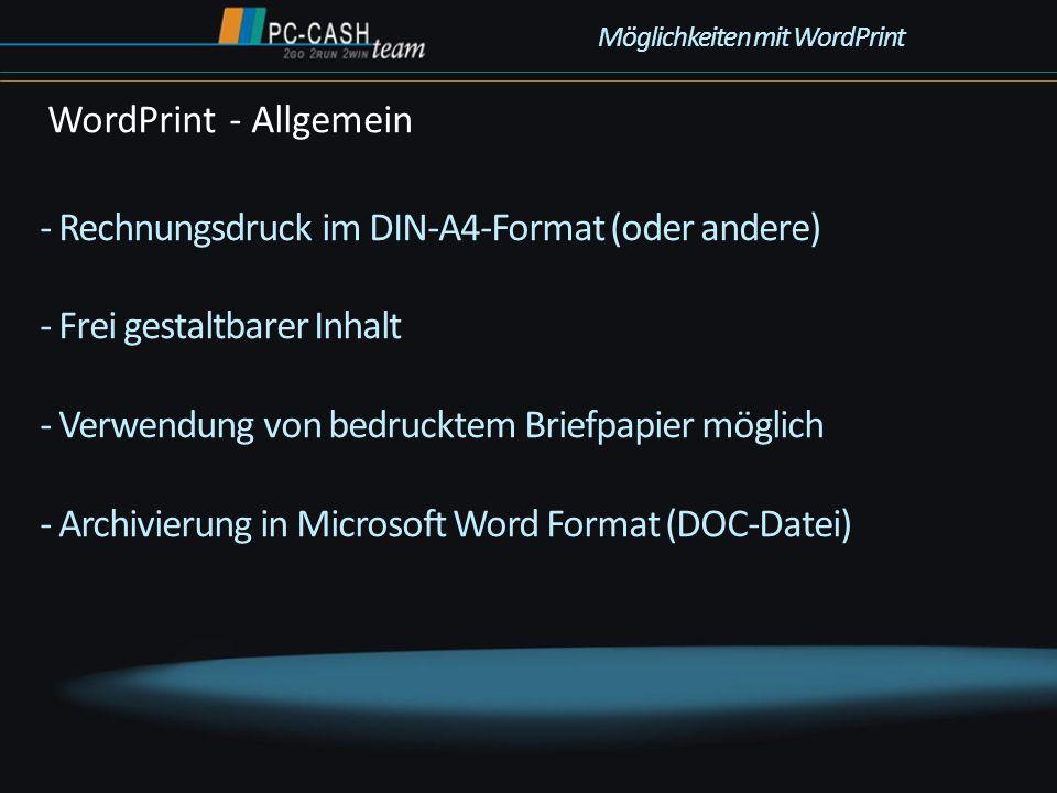 - Rechnungsdruck im DIN-A4-Format (oder andere) - Frei gestaltbarer Inhalt - Verwendung von bedrucktem Briefpapier möglich - Archivierung in Microsoft